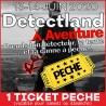 Ticket peche Detectland AVENTURE